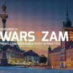 Konferencja WARS.ZAM 2017 – Prawo zamówień publicznych w praktyce