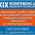 XIX Konferencja naukowo-techniczna – Ciechocinek 2014 – Największe ryzyka i błędy w procedurach udzielania, realizacji i rozliczania zamówień na roboty budowlane