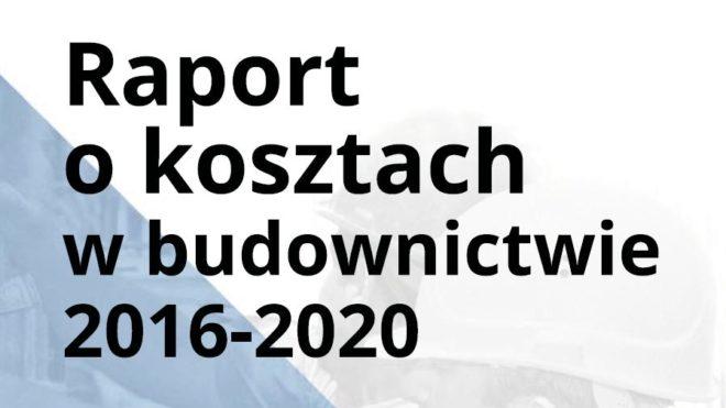 Raport o kosztach w budownictwie w latach 2016-2020.